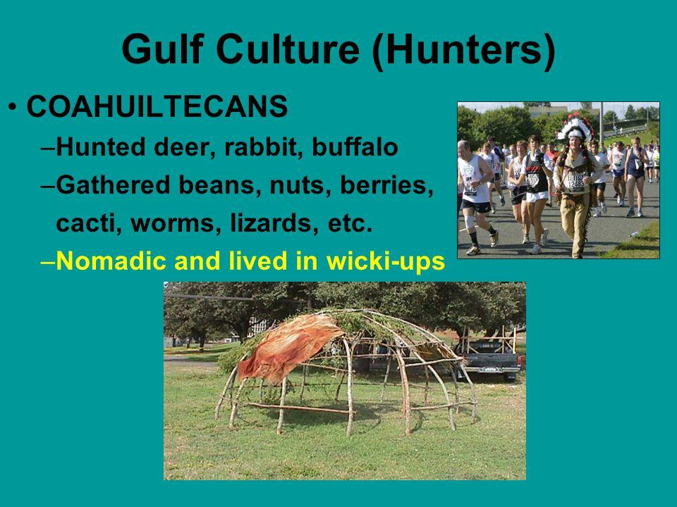 Gulf Culture (Hunters) Coahultecans Karankawas