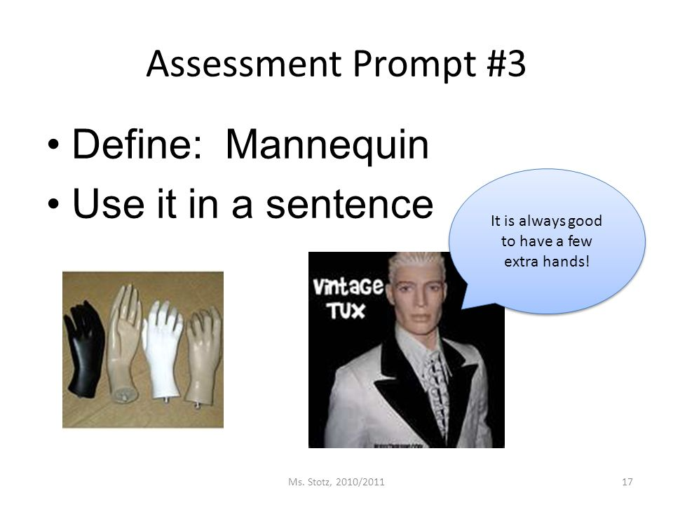 Assessment Prompt #3 Define: Mannequin Use it in a sentence Ms.