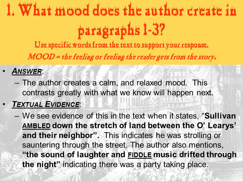 1. What mood does the author create in paragraphs 1-3? Use specific words from the text to support your response. MOOD = the feeling or feeling the re