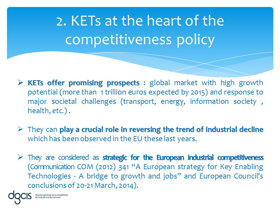 2. KETs at the heart of the competitiveness policy  KETs offer promising prospects  KETs offer promising prospects : global market with high growth