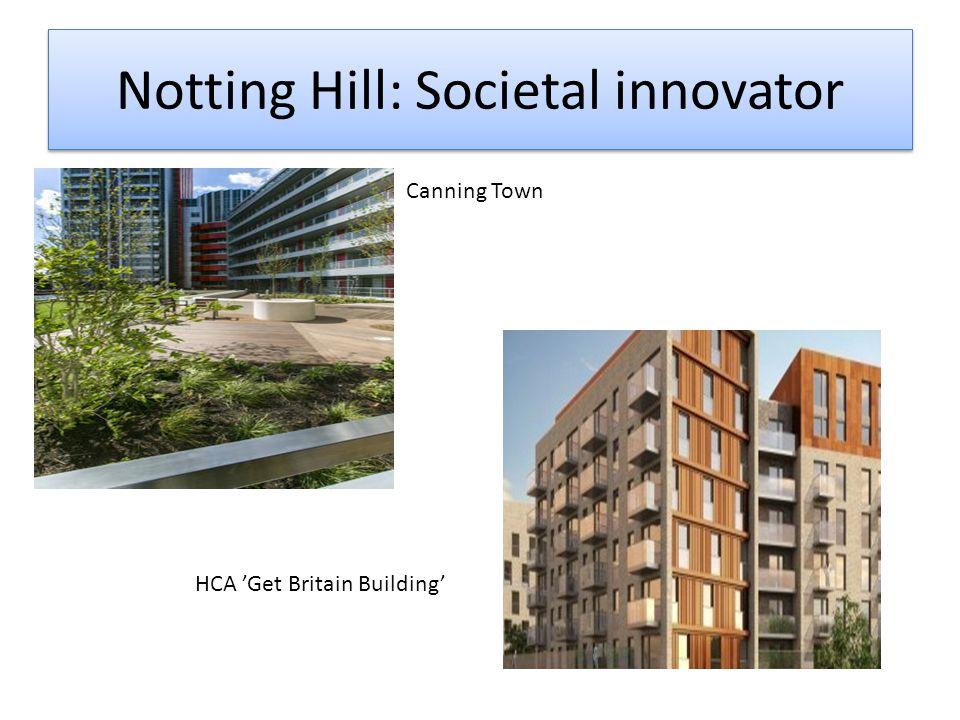 Notting Hill: Societal innovator Canning Town HCA 'Get Britain Building'