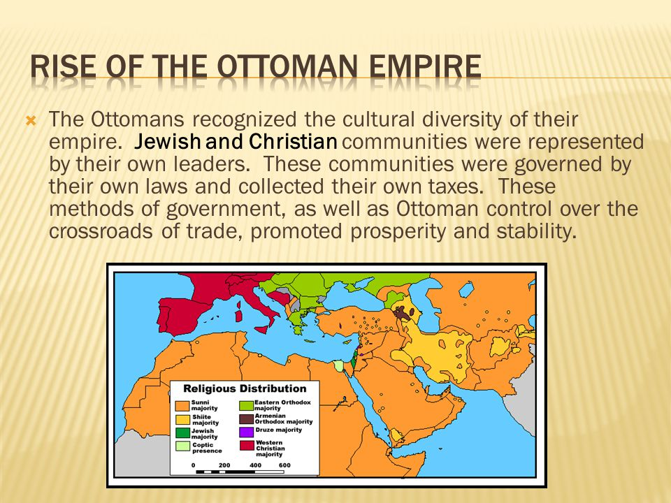  The Ottomans recognized the cultural diversity of their empire. Jewish and Christian communities were represented by their own leaders. These commun