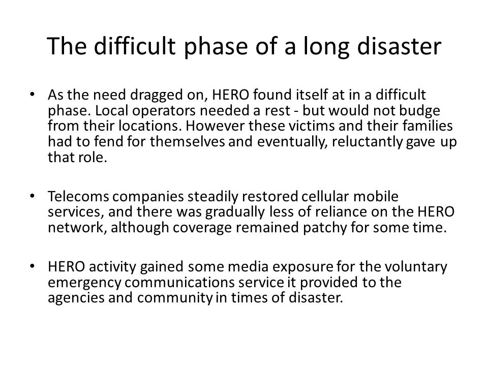 The difficult phase of a long disaster As the need dragged on, HERO found itself at in a difficult phase.