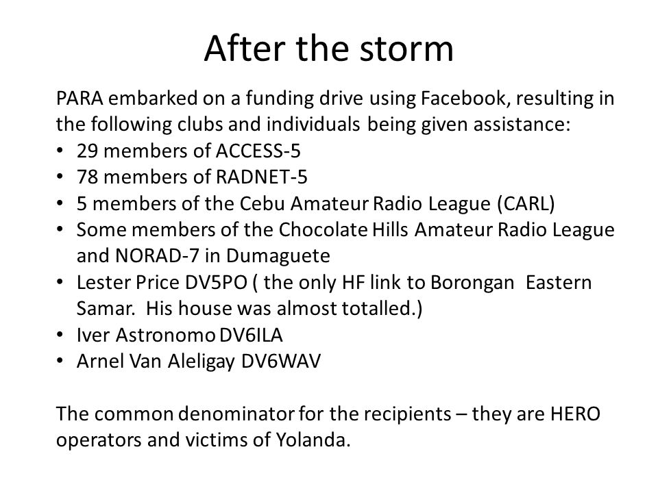 After the storm PARA embarked on a funding drive using Facebook, resulting in the following clubs and individuals being given assistance: 29 members o