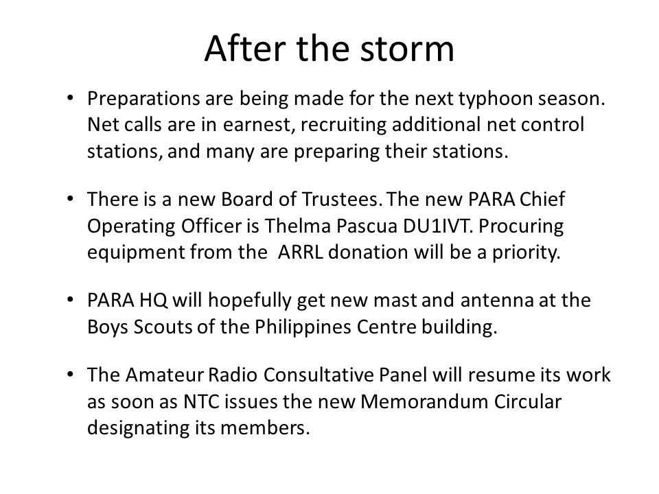 After the storm Preparations are being made for the next typhoon season. Net calls are in earnest, recruiting additional net control stations, and man