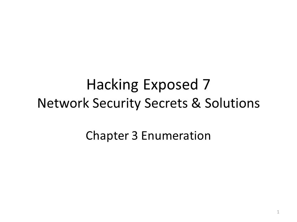Hacking Exposed 7 Network Security Secrets & Solutions Chapter 3 Enumeration 1