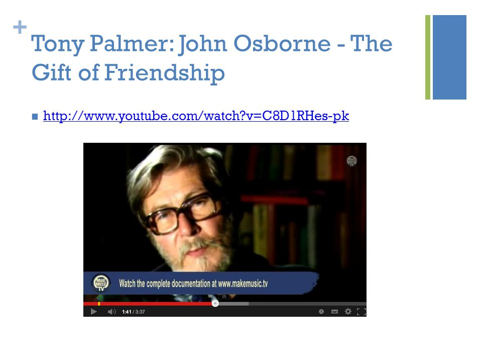 + Tony Palmer: John Osborne - The Gift of Friendship http://www.youtube.com/watch v=C8D1RHes-pk