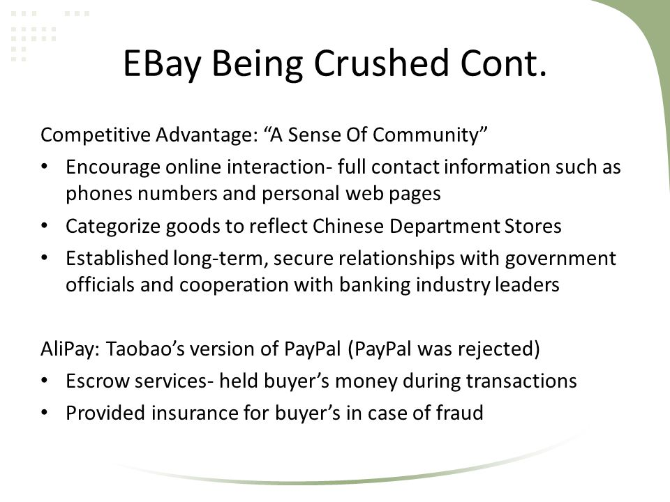 """EBay Being Crushed Cont. Competitive Advantage: """"A Sense Of Community"""" Encourage online interaction- full contact information such as phones numbers a"""