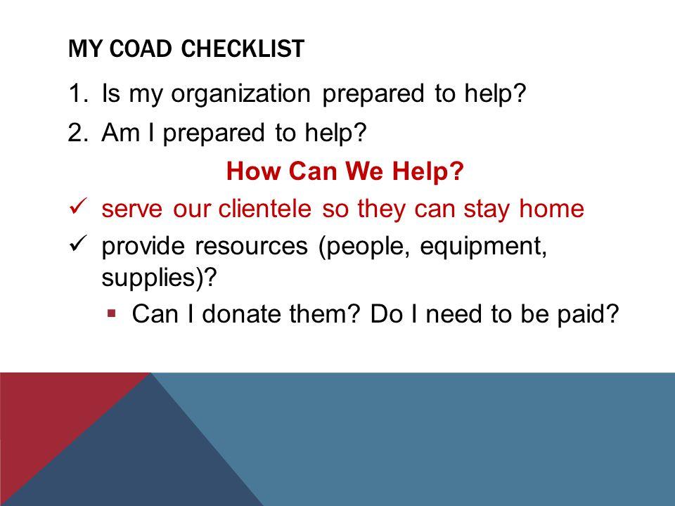 MY COAD CHECKLIST 1.Is my organization prepared to help.