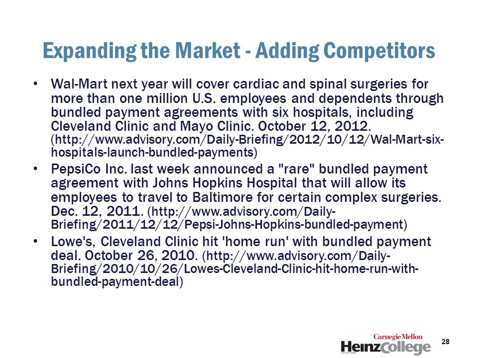 Expanding the Market - Adding Competitors Wal-Mart next year will cover cardiac and spinal surgeries for more than one million U.S.
