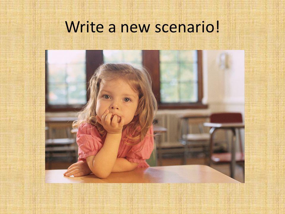 Write a new scenario!