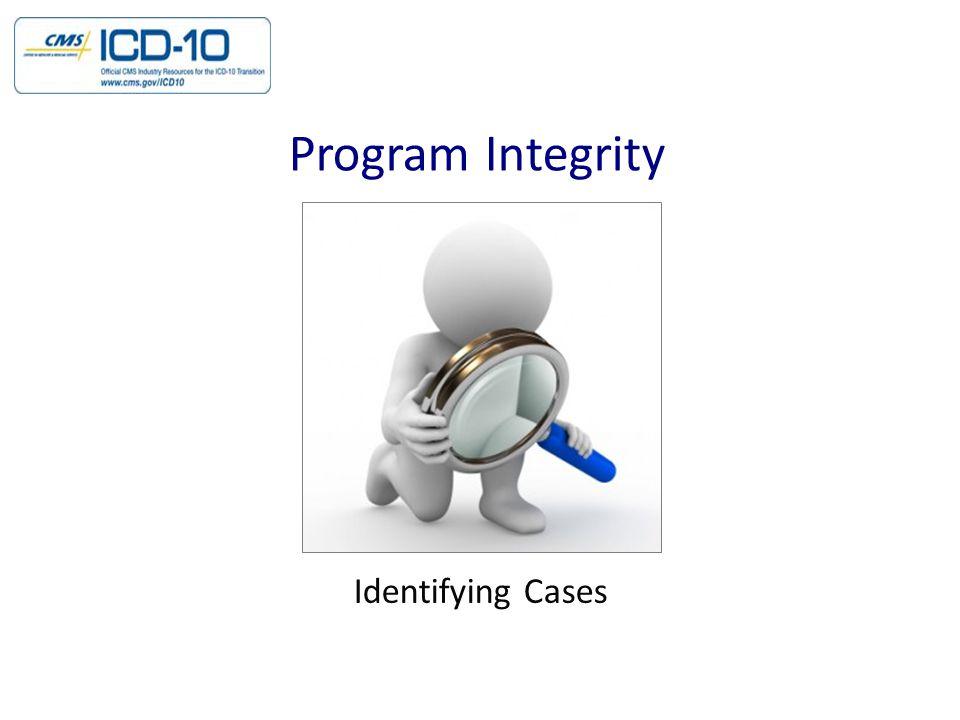 Identifying Cases Program Integrity