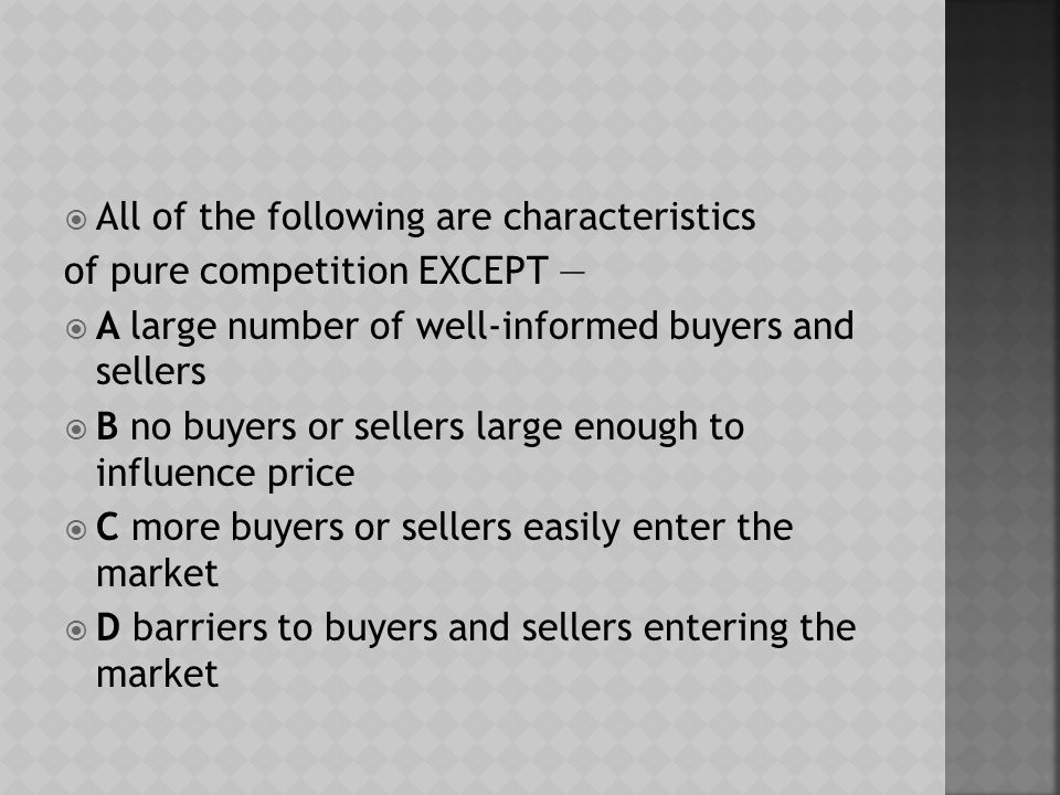  One seller  Complete barriers to market entry  No product differentiation  The list above describes characteristics of which of the following.