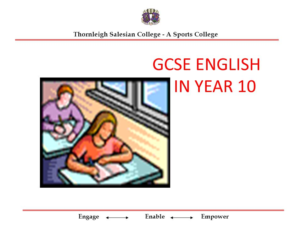 Engage Enable Empower Thornleigh Salesian College - A Sports College GCSE ENGLISH IN YEAR 10