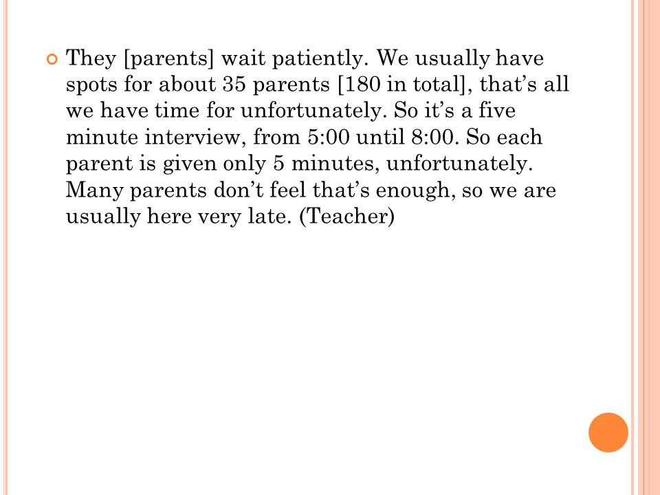 They [parents] wait patiently.