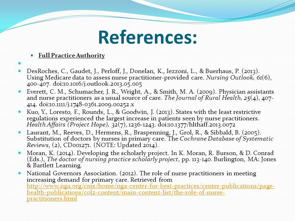 References: Full Practice Authority DesRoches, C., Gaudet, J., Perloff, J., Donelan, K., Iezzoni, L., & Buerhaus, P. (2013). Using Medicare data to as