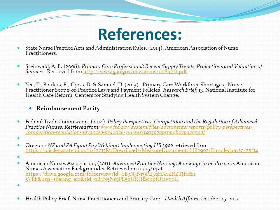 References: State Nurse Practice Acts and Administration Rules. (2014). American Association of Nurse Practitioners. Steinwald, A. B. (2008). Primary