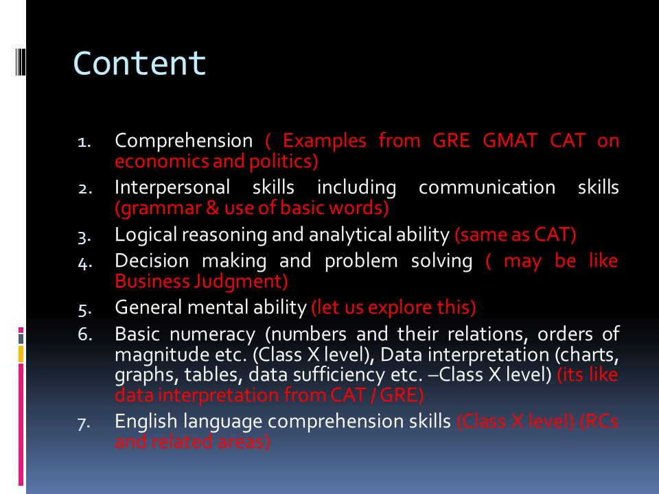 Content 1. Comprehension ( Examples from GRE GMAT CAT on economics and politics) 2.