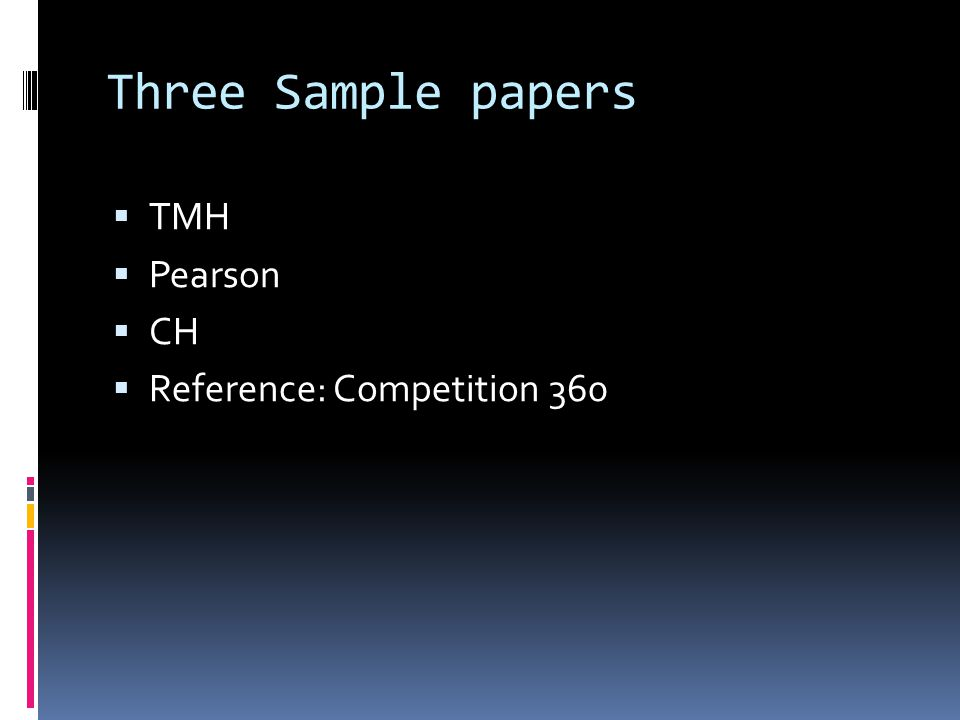 Three Sample papers  TMH  Pearson  CH  Reference: Competition 360