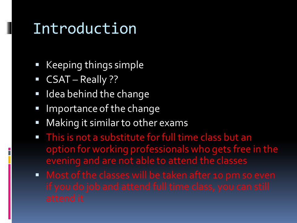 Introduction  Keeping things simple  CSAT – Really .