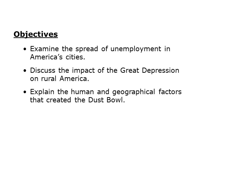 Examine the spread of unemployment in America's cities. Discuss the impact of the Great Depression on rural America. Explain the human and geographica