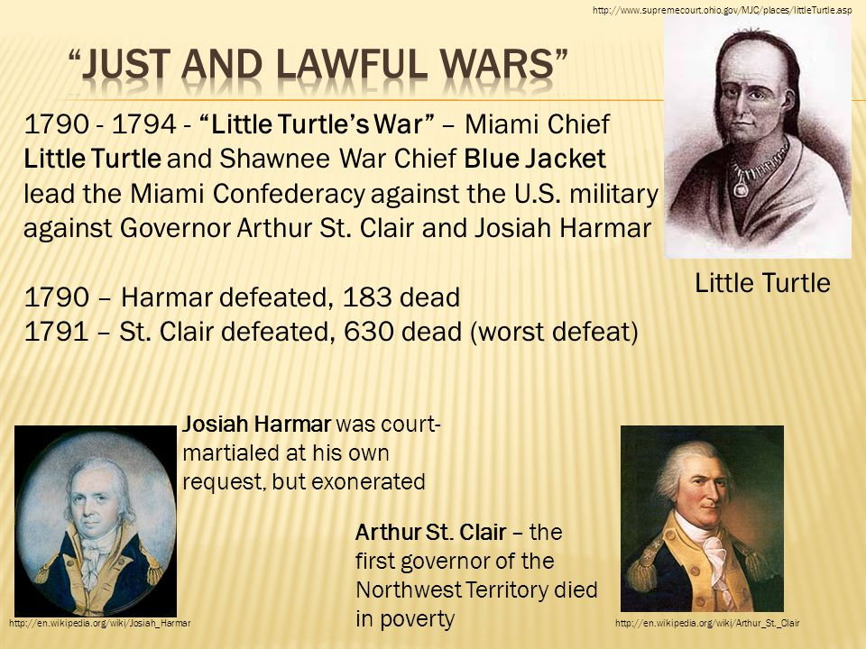 "1790 - 1794 - ""Little Turtle's War"" – Miami Chief Little Turtle and Shawnee War Chief Blue Jacket lead the Miami Confederacy against the U.S. military"