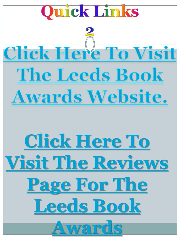 Click Here To Visit The Reviews Page For The Leeds Book Awards Click Here To Visit The Reviews Page For The Leeds Book Awards