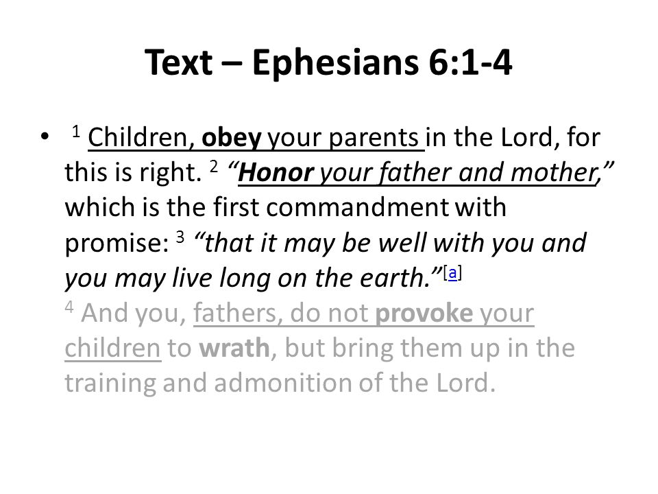 Text – Ephesians 6:1-4 1 Children, obey your parents in the Lord, for this is right.
