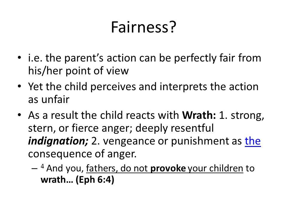 Fairness. i.e.