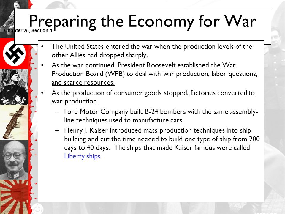 Preparing the Economy for War The United States entered the war when the production levels of the other Allies had dropped sharply.