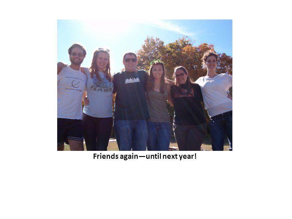 Friends again—until next year!