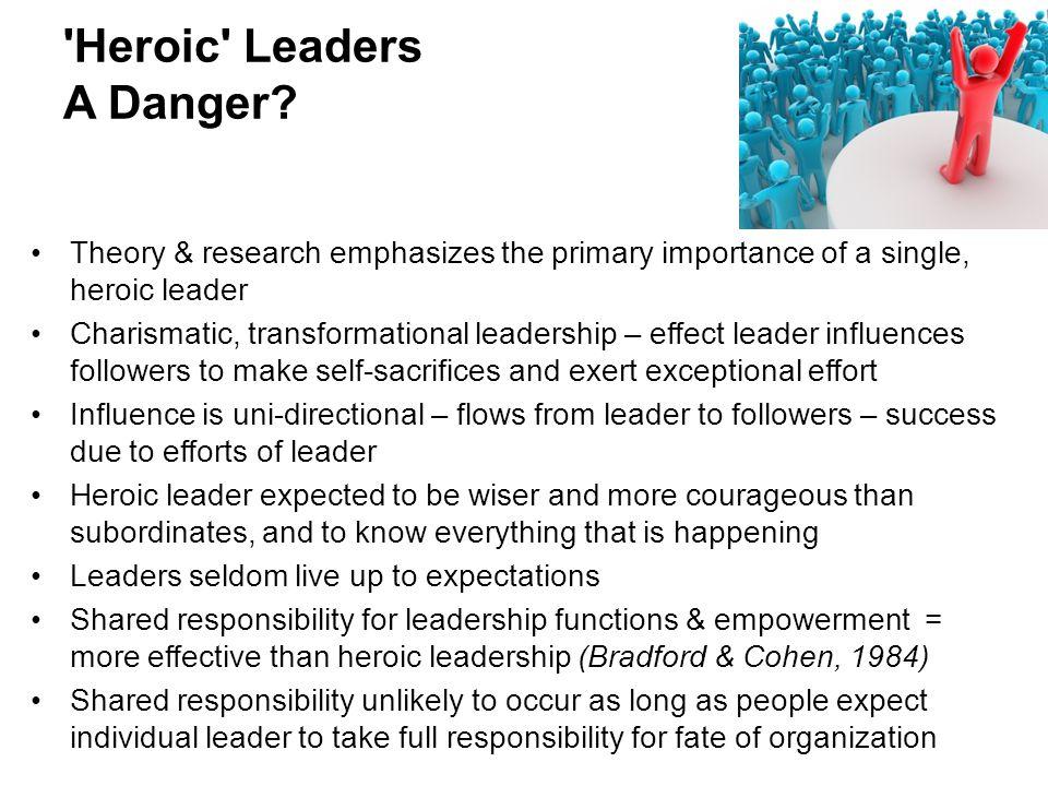 Heroic Leaders A Danger.