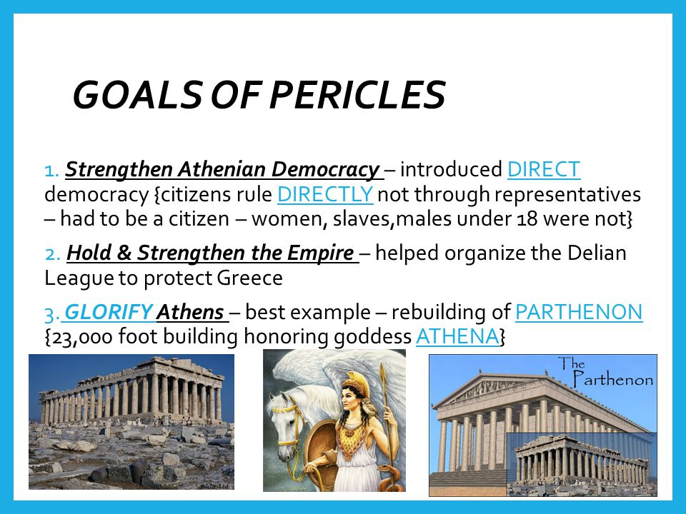 GOALS OF PERICLES 1.