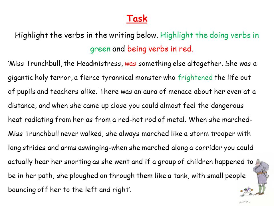 Task Highlight the verbs in the writing below.