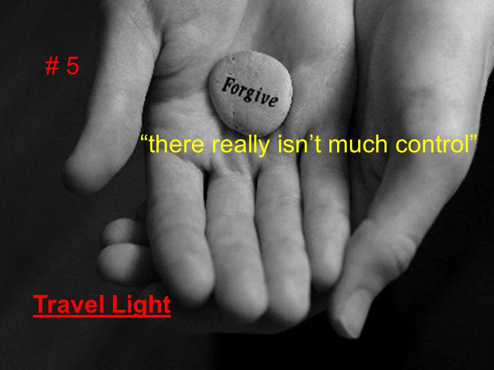 "Travel Light # 5 Travel Light ""there really isn't much control"""