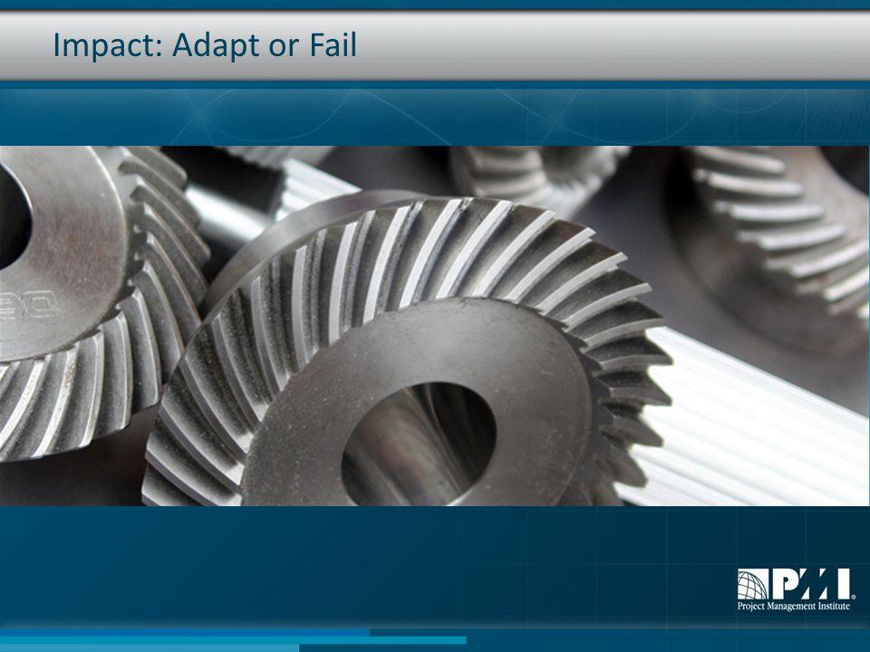 Impact: Adapt or Fail