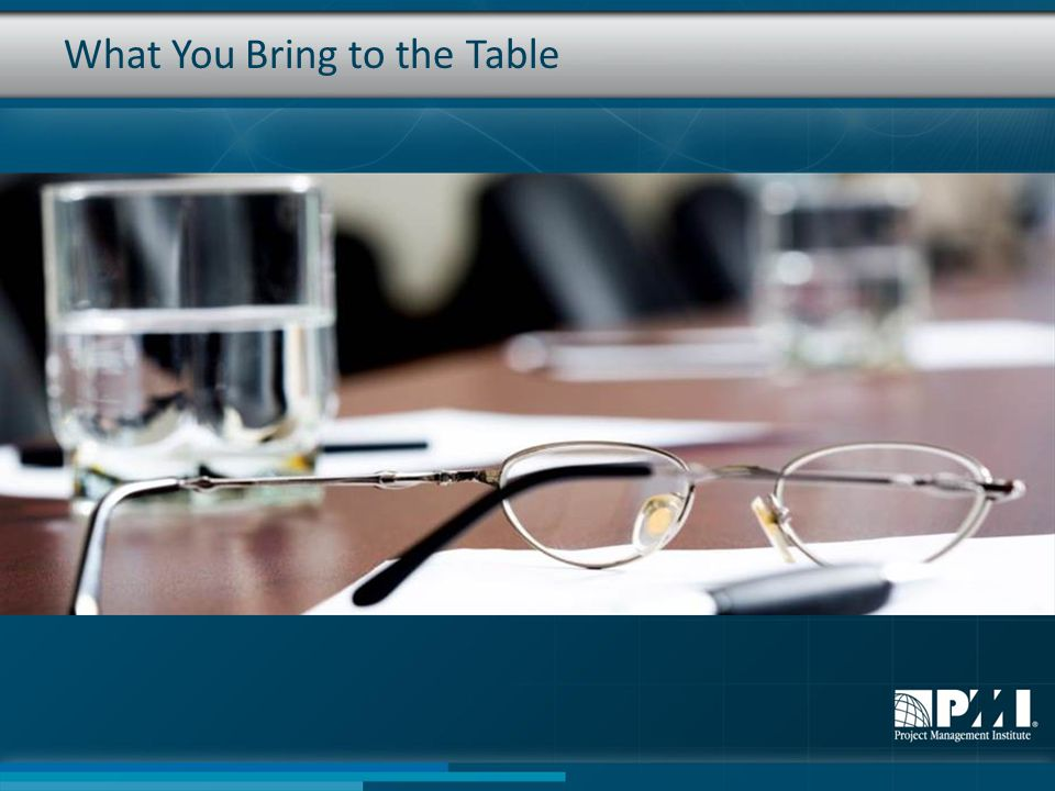 What You Bring to the Table
