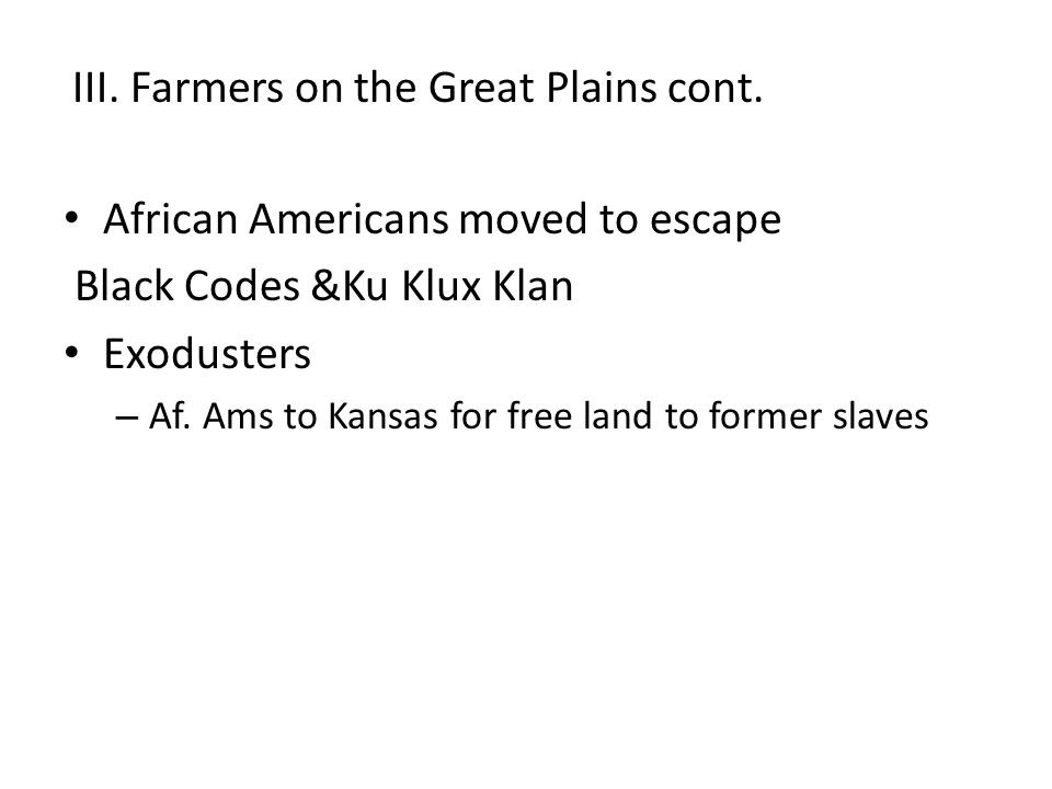 African Americans moved to escape Black Codes &Ku Klux Klan Exodusters – Af.