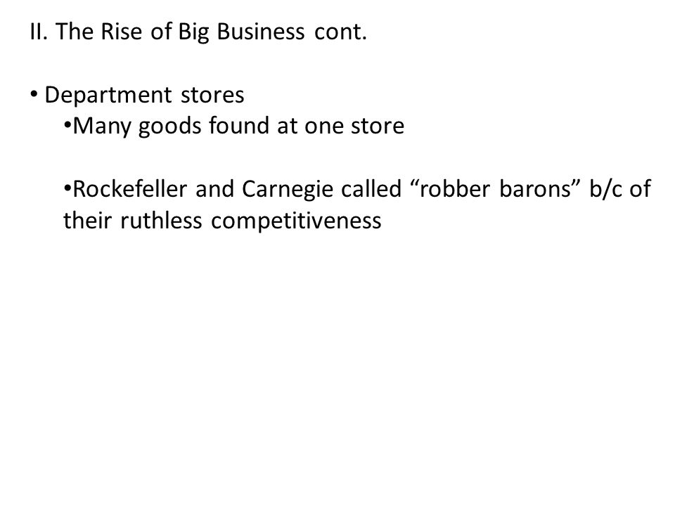 II. The Rise of Big Business cont.