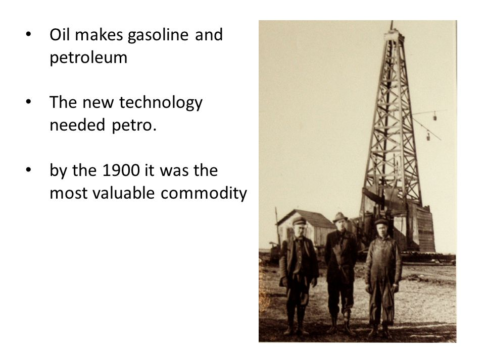 Oil makes gasoline and petroleum The new technology needed petro.