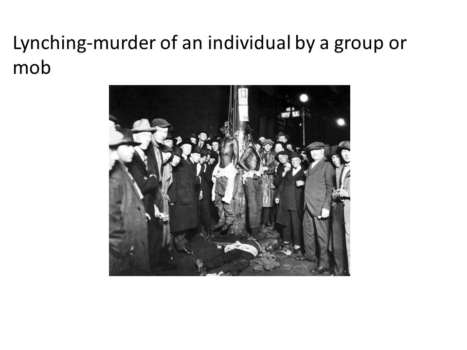 Lynching-murder of an individual by a group or mob