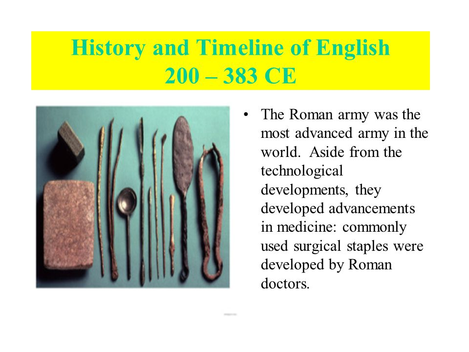 The Roman army was the most advanced army in the world.