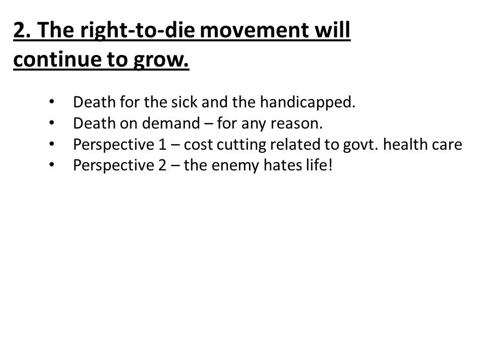 2. The right-to-die movement will continue to grow.