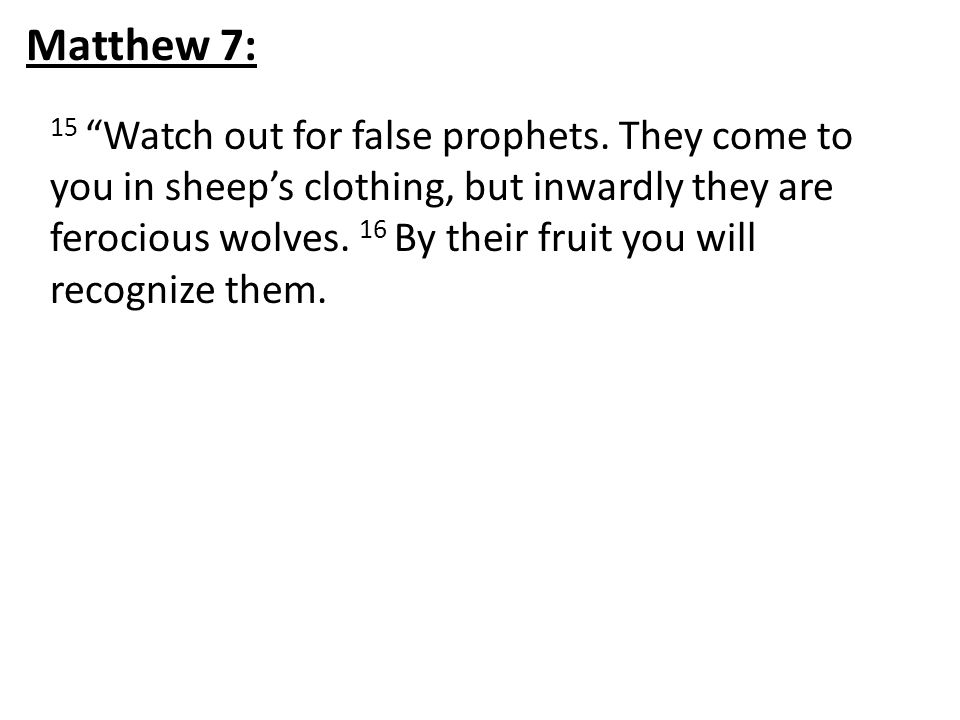 15 Watch out for false prophets.