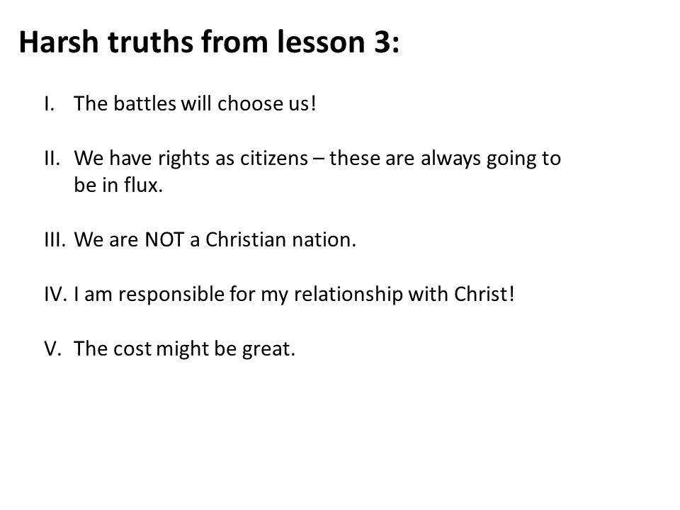 Harsh truths from lesson 3: I.The battles will choose us.