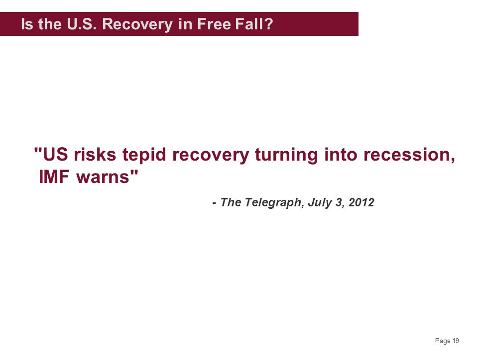 Page 19 Is the U.S. Recovery in Free Fall.