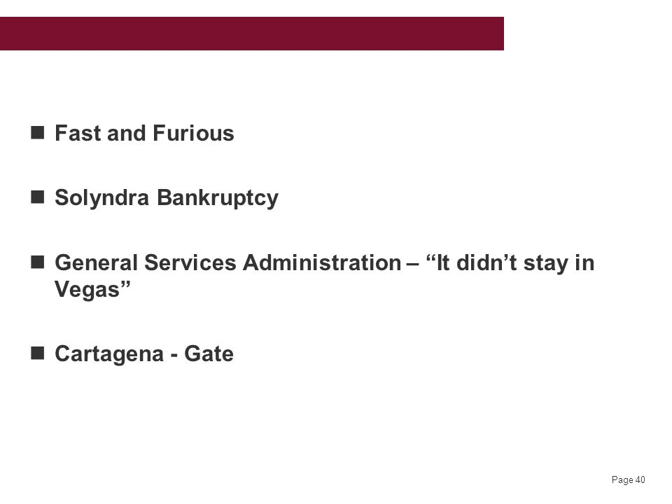Page 40 Fast and Furious Solyndra Bankruptcy General Services Administration – It didn't stay in Vegas Cartagena - Gate