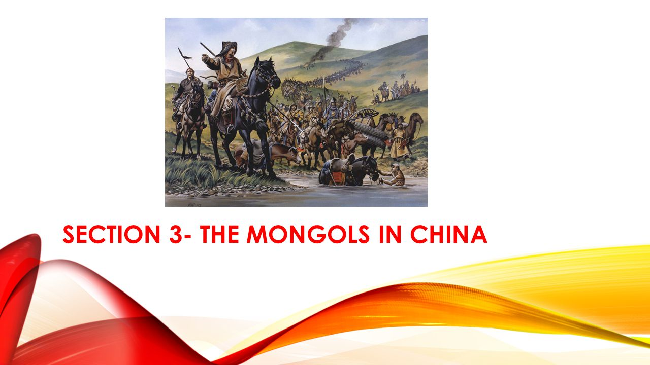 SECTION 3- THE MONGOLS IN CHINA