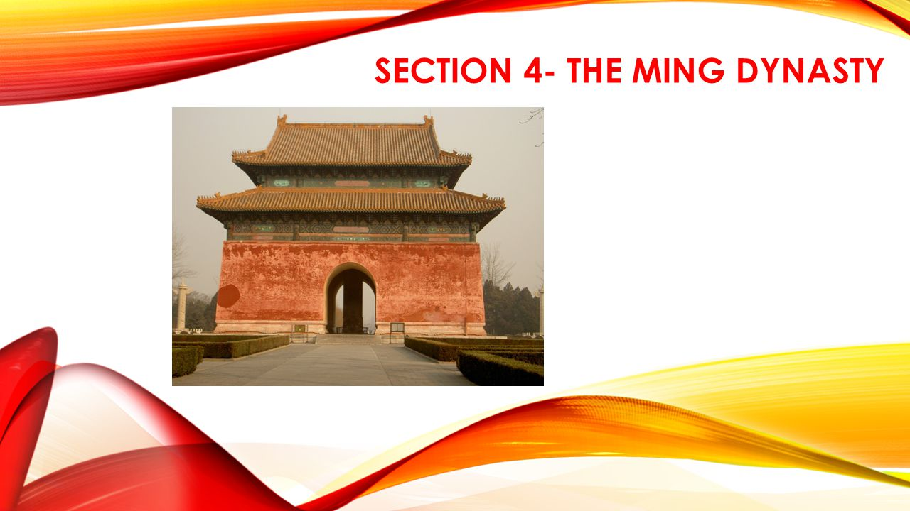 SECTION 4- THE MING DYNASTY