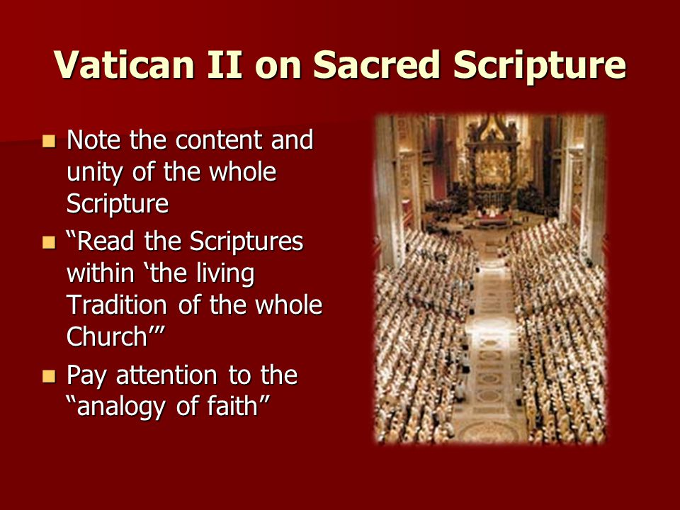 "Vatican II on Sacred Scripture Note the content and unity of the whole Scripture Note the content and unity of the whole Scripture ""Read the Scripture"